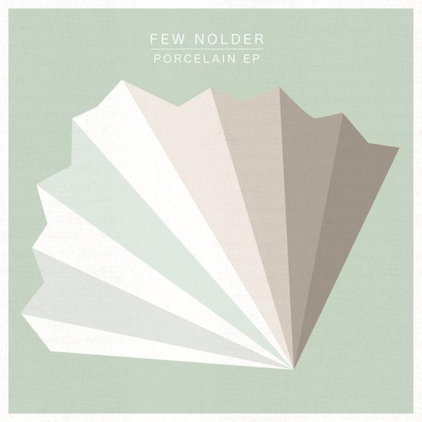 Few Nolder - Porcelain EP