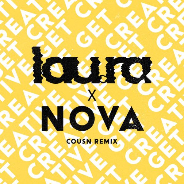 Lau.ra - Get Creative (Cousn Remix)