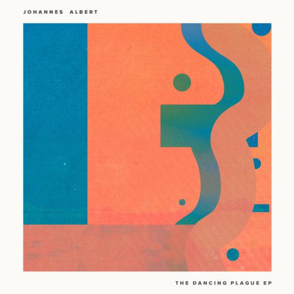 Johannes Albert - The Dancing Plague EP