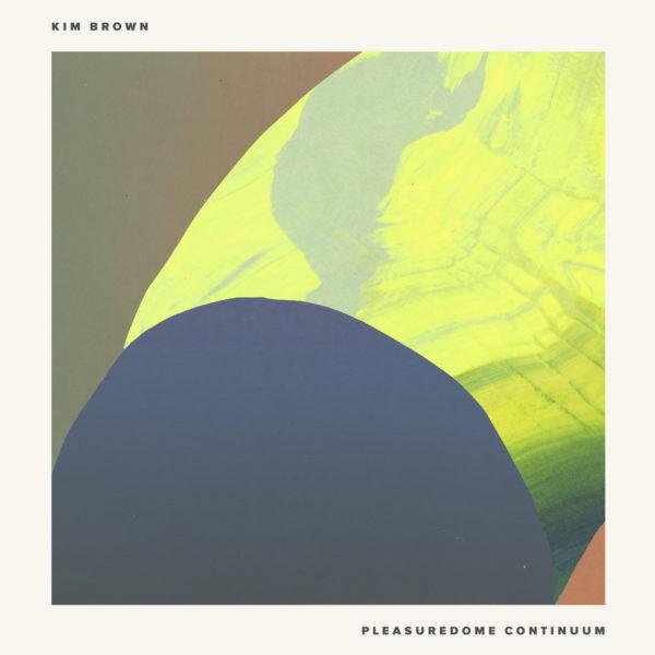 Kim Brown - Pleasuredome Continuum EP
