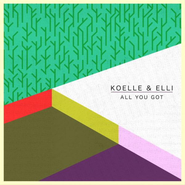 Koelle & Elli - All You Got EP