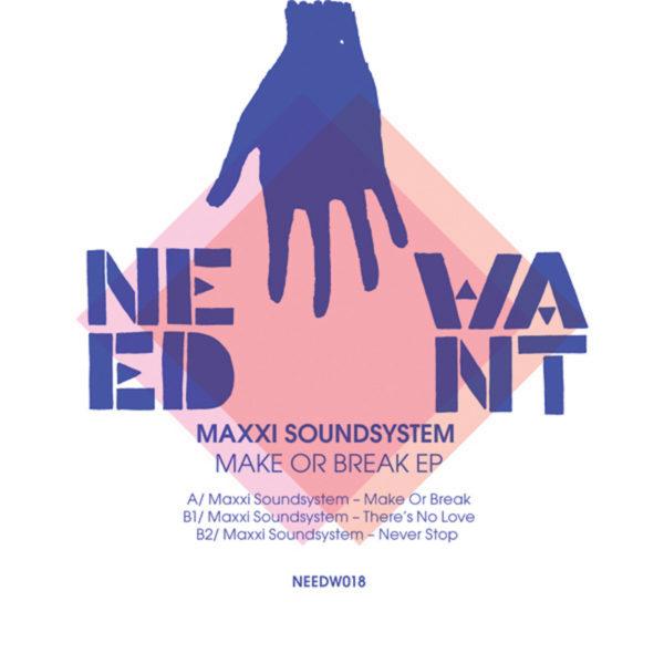 Maxxi Soundsystem - Make Or Break EP