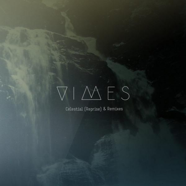 VIMES - Celestial (Reprise) & Remixes EP