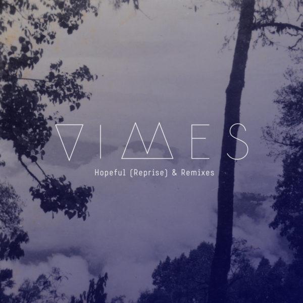 VIMES - Hopeful (Reprise & Remixes)
