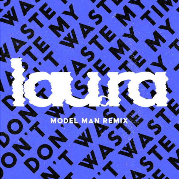 lau.ra - edit navigation bar Don't Waste My Time (Model Man Remix)